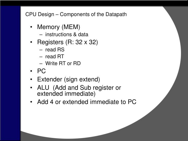 CPU Design – Components of the Datapath