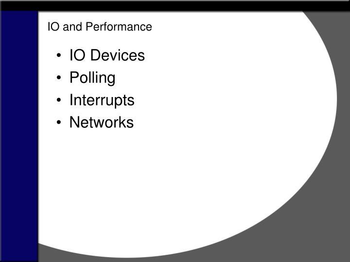 IO and Performance