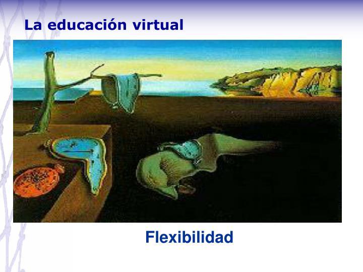 La educación virtual