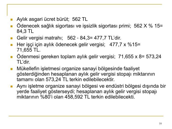 Aylık asgari ücret bürüt;  562 TL