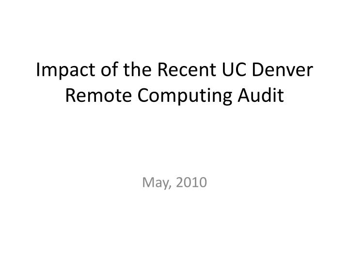 Impact of the recent uc denver remote computing audit