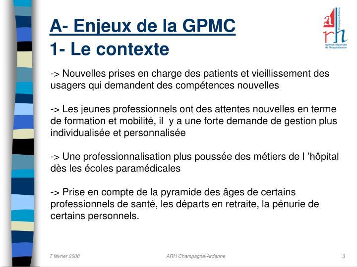 A enjeux de la gpmc 1 le contexte