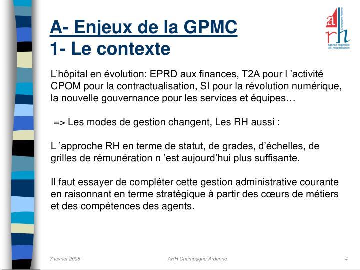 A- Enjeux de la GPMC