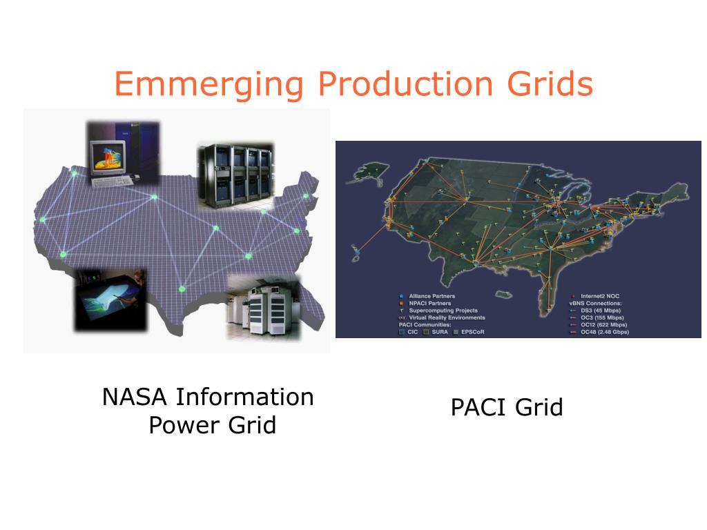 Emmerging Production Grids