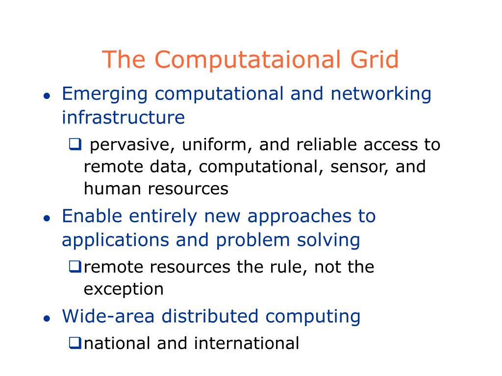 The Computataional Grid