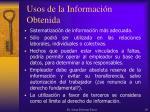 usos de la informaci n obtenida