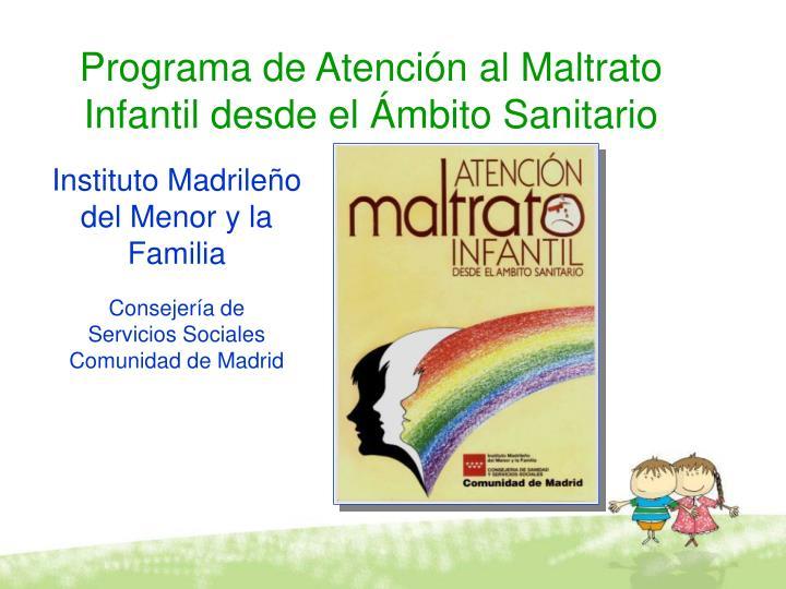Programa de Atención al Maltrato Infantil desde el Ámbito Sanitario