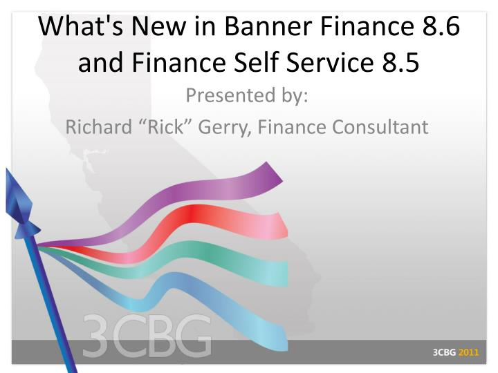 what s new in banner finance 8 6 and finance self service 8 5 n.