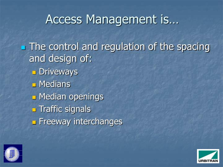 Access Management is…