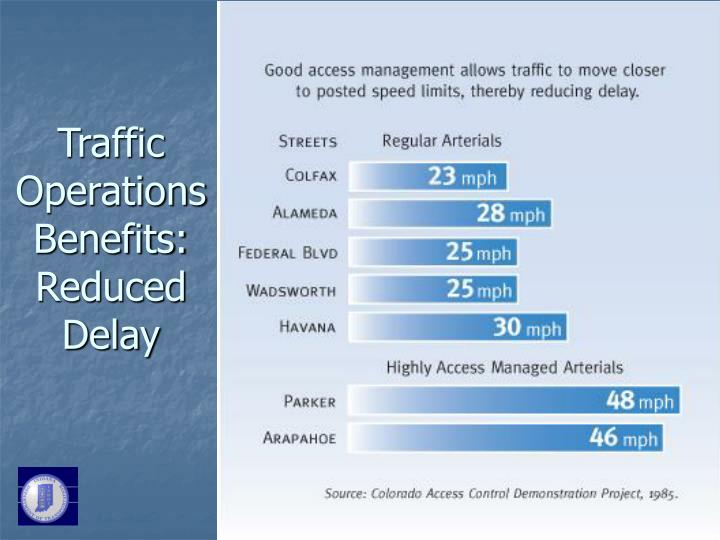 Traffic Operations Benefits: