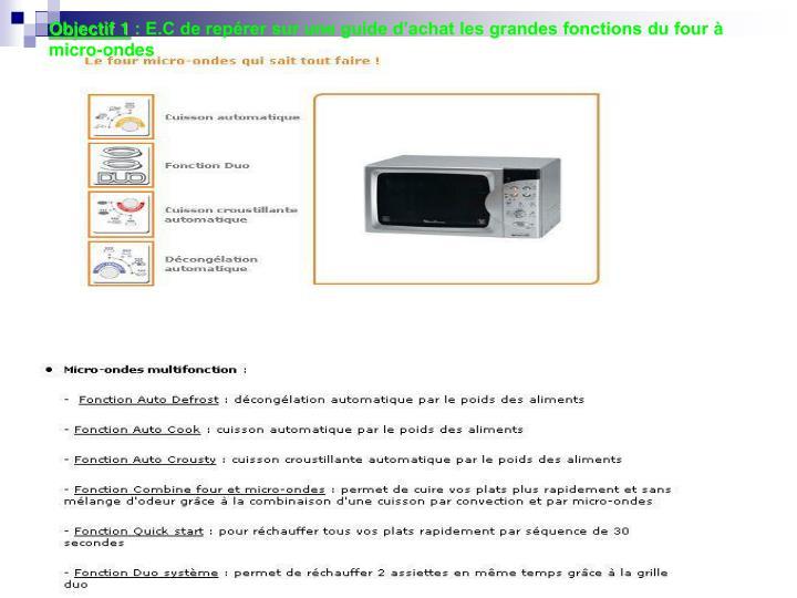 Objectif 1 e c de rep rer sur une guide d achat les grandes fonctions du four micro ondes