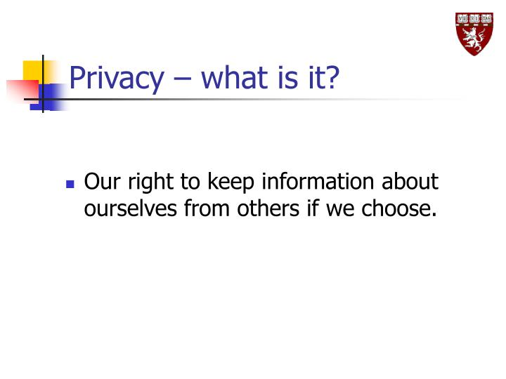 Privacy – what is it?