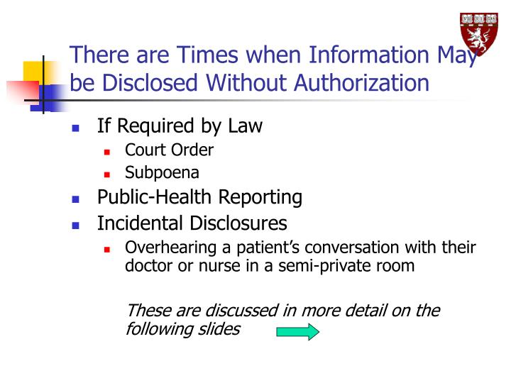 There are Times when Information May be Disclosed Without Authorization