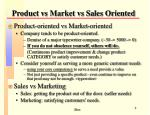 product vs market vs sales oriented