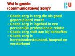 wat is goede communicatieve zorg