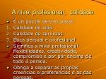 a nivel profesional calidade