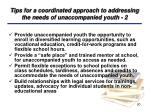 tips for a coordinated approach to addressing the needs of unaccompanied youth 2