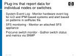 plug ins that report data for individual nodes or switches