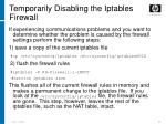 temporarily disabling the iptables firewall
