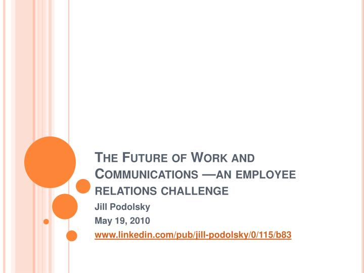 the future of work and communications an employee relations challenge n.