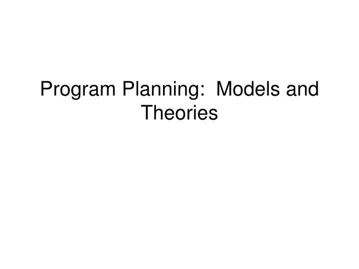 program planning models and theories n.