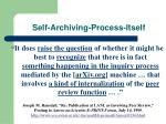 self archiving process itself
