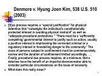 denmore v hyung joon kim 538 u s 510 2003