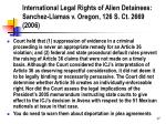 international legal rights of alien detainees sanchez llamas v oregon 126 s ct 2669 2006