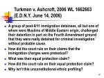 turkmen v ashcroft 2006 wl 1662663 e d n y june 14 2006