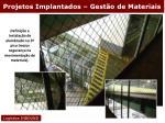 projetos implantados gest o de materiais16