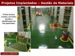 projetos implantados gest o de materiais6