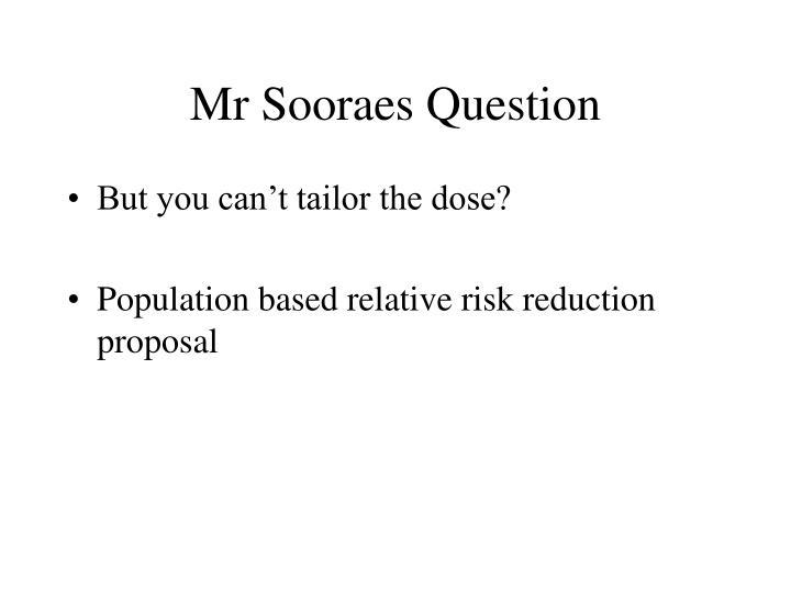 Mr Sooraes Question