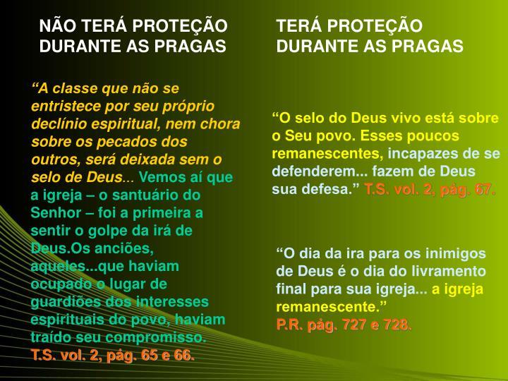 NÃO TERÁ PROTEÇÃO DURANTE AS PRAGAS