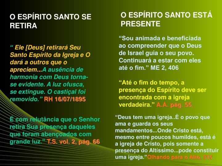 O ESPÍRITO SANTO ESTÁ PRESENTE
