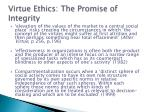 virtue ethics the promise of integrity