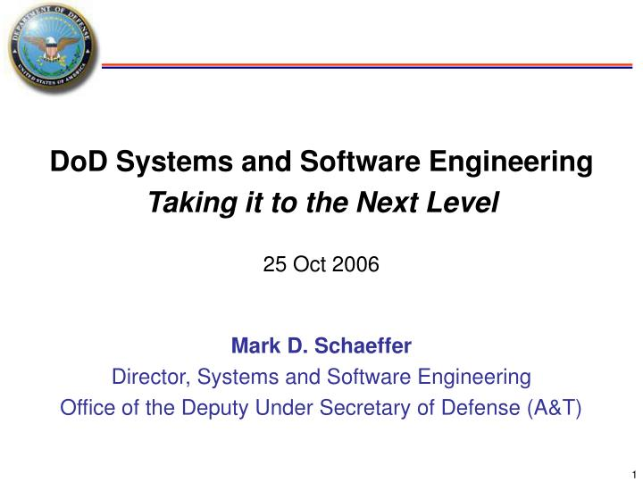 dod systems and software engineering taking it to the next level 25 oct 2006 n.