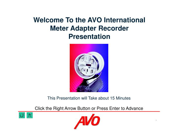 Welcome to the avo international meter adapter recorder presentation