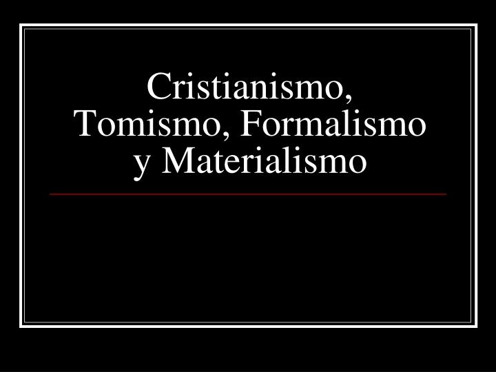 cristianismo tomismo formalismo y materialismo n.