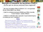 m thode et calendrier de lancement psdr 3 1 par qui au niveau national inter r gional