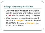 change in quantity demanded