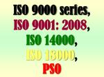 iso 9000 series iso 9001 2008 iso 14000 iso 18000 pso
