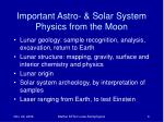 important astro solar system physics from the moon
