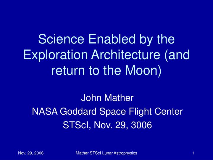 science enabled by the exploration architecture and return to the moon n.
