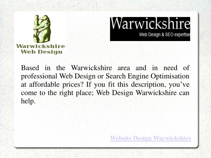 Based in the Warwickshire area and in need of professional Web Design or Search Engine