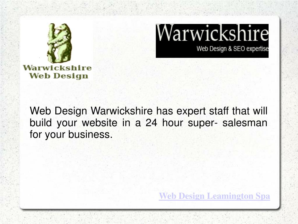 Web Design Warwickshire has expert staff that will build your website in a 24 hour super- salesman for your business.