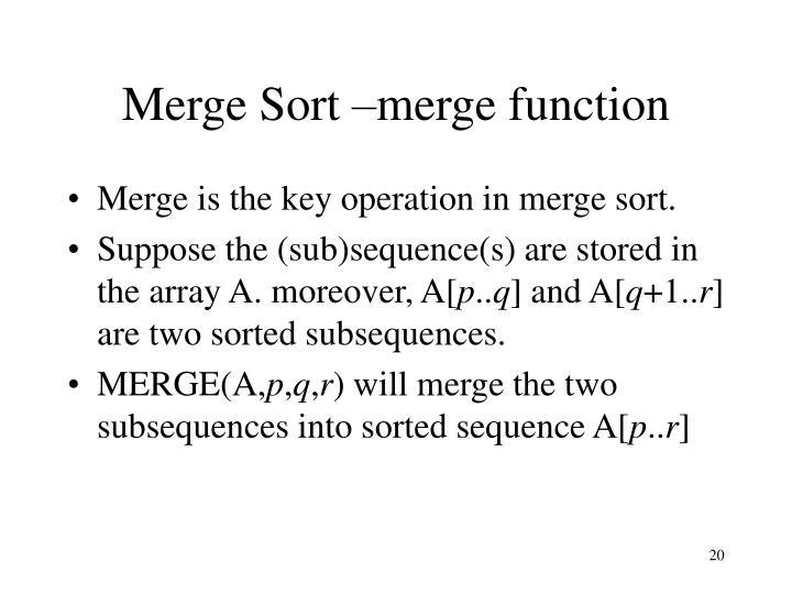 Merge Sort –merge function