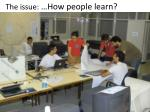 the issue how people learn