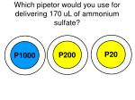 which pipetor would you use for delivering 170 ul of ammonium sulfate
