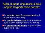 ainsi lorsque une ascite pour origine l hypertension portale