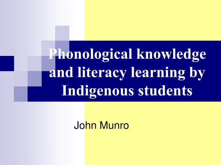 phonological knowledge and literacy learning by indigenous students n.